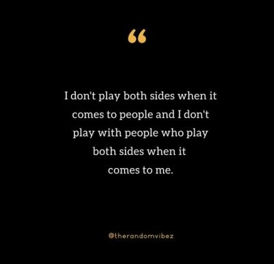 I Play Both Sides Quote