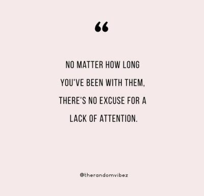 Lack Of Attention Quotes Relationships