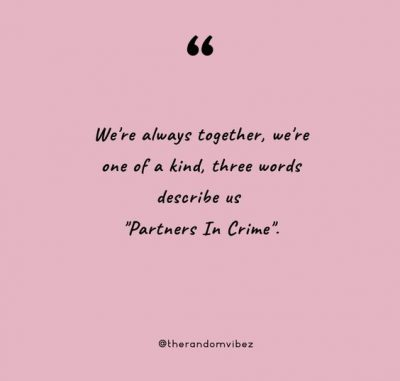 Partner In Crime Quotes Photos