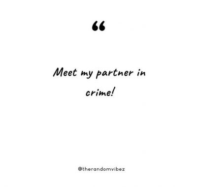 Partner In Crime Quotes Pictures