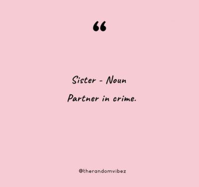 Partner In Crime Quotes Sister