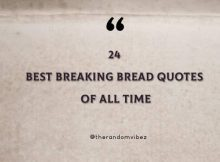 24 Best Breaking Bread Quotes Of All Time