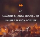 80 Seasons Change Quotes To Inspire Seasons Of Life
