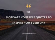 90 Motivate Yourself Quotes To Inspire You Everyday