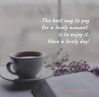 Enjoy The Day Quotes