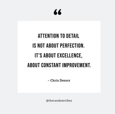 Excellence is In The Detail Quotes