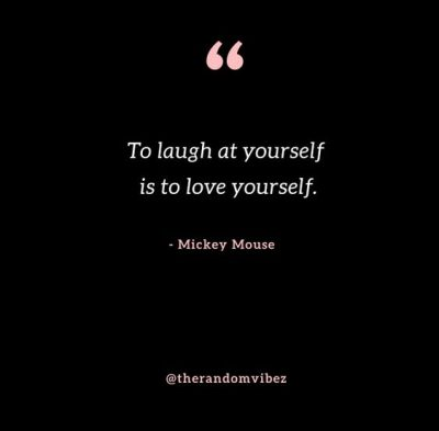 Famous Laugh At Yourself Quotes Mickey Mouse