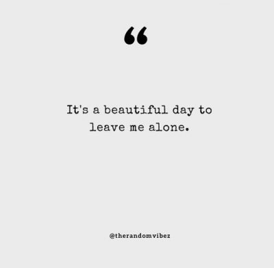 Funny Leave Me Alone Quotes