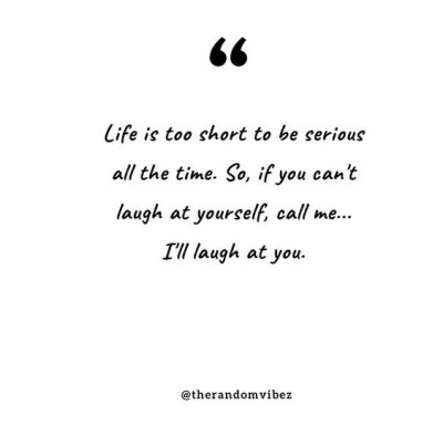 Humor Laugh At Yourself Quotes