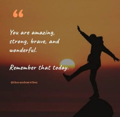 Inspirational You Are Amazing Quotes