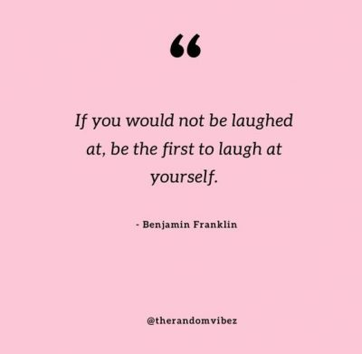 Laugh At Yourself Quotes Inspirational