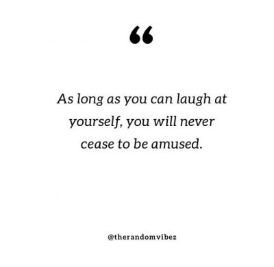 Learn To Laugh At Yourself Quotes