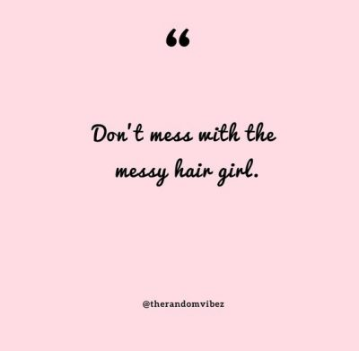 Messy Hair Quotes Images