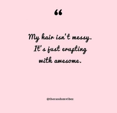 Messy Hair Quotes Pictures