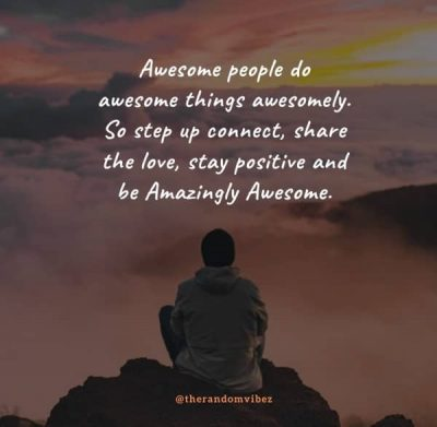 Positive You Are Amazing Quotes