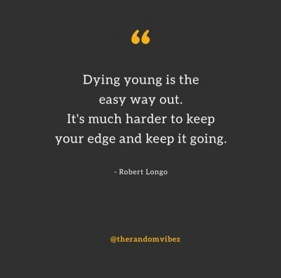 Quotes About Dying Young Images