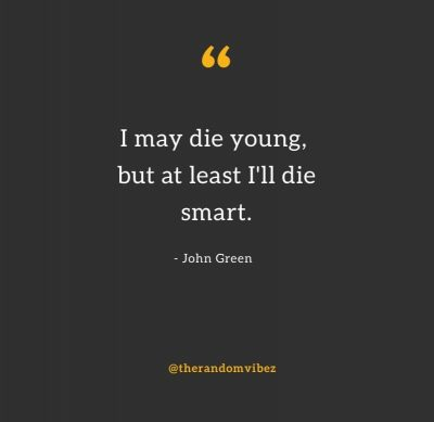 Quotes about Die Young