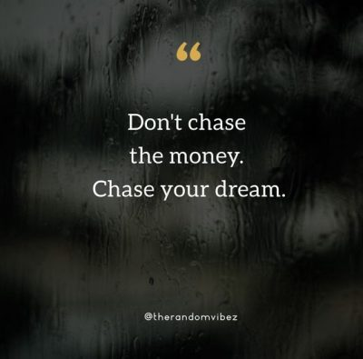 Stop Chasing Money Quotes