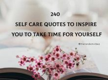 240 Self Care Quotes To Inspire You To Take Time For Yourself