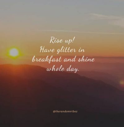 Funny Rise And Shine Quotes