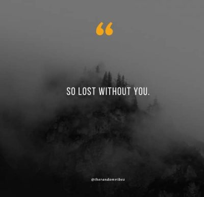 Lost Without You Quotes