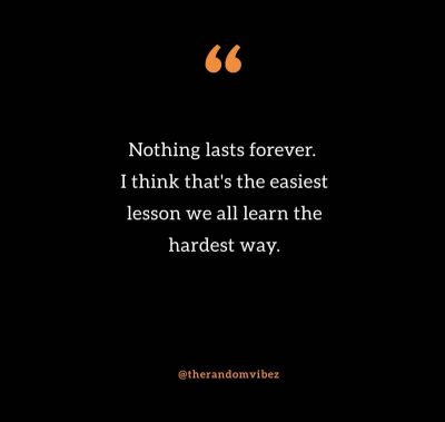 Nothing Lasts Forever Quotes Images