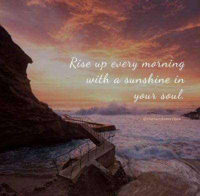 Rise And Shine Morning Quotes