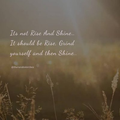 Rise And Shine Quotes Pics