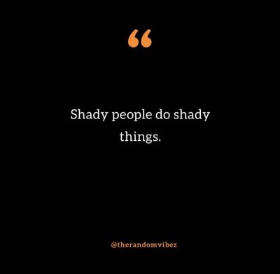 Shady People Quotes