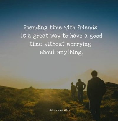 Spending Time With Best Friend Quotes