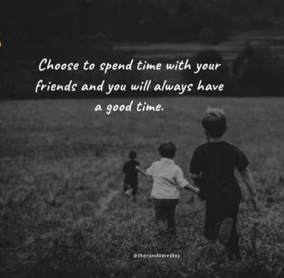 Spending Time With Friends Quotes