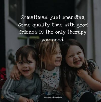 Spending Time With Friends Quotes Instagram