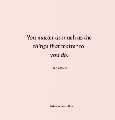 You Matter Quotes For Him