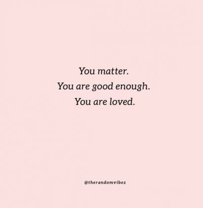 You Matter To Me Quotes
