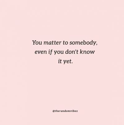 You Matter quotes For Her