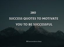 280 Success Quotes To Motivate You To Be Successful