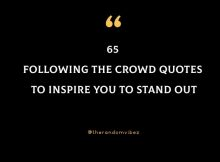 65 Following The Crowd Quotes To Inspire You To Stand Out