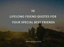 70 Lifelong Friend Quotes For Your Special Best Friends