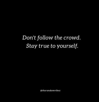 Don't Follow The Crowd Quotes Images