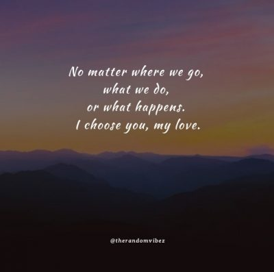 I Choose You Love Quotes