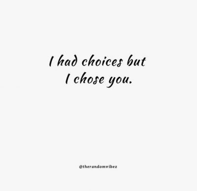 I Choose You Quotes For Him