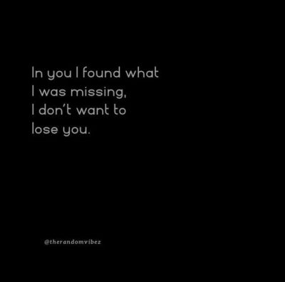 I Don't Want To Lose You Quotes For Him