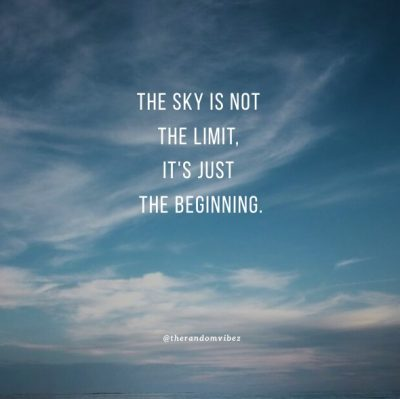 Inspirational Sky's The Limit Quotes
