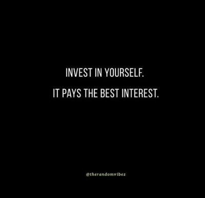 Inspiring Invest In Yourself Quotes