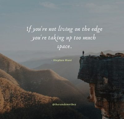 Living Life On The Edge Quotes Images