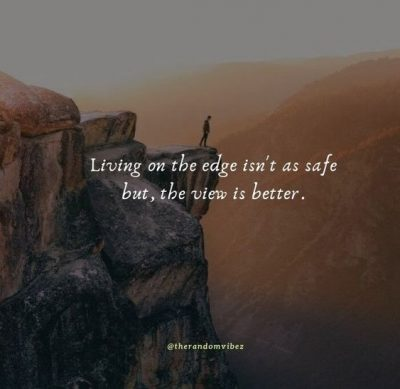 Living On The Edge Quotes