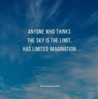 Sky Is Not The Limit Quotes