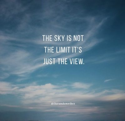 Sky Is The Limit Quotes