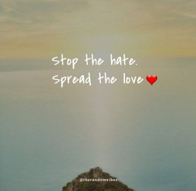 Stop Hating Quotes