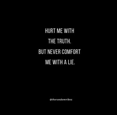 hurt me with the truth quotes